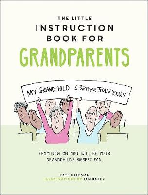 Little Instruction Book for Grandparents, The: Tongue-in-Che...
