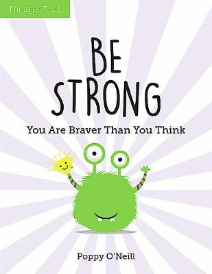 Be Strong: You Are Braver Than You Think: A Child's Gu...