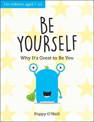 Be Yourself: Why It's Great to Be You: A Child's...