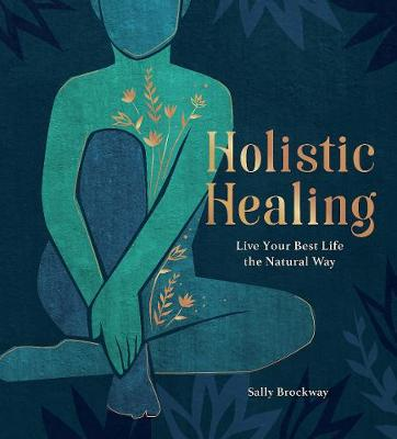Holistic Healing: Live Your Best Life the Natural Way