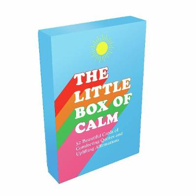 Little Box of Calm, The: 52 Beautiful Cards of Comforting Quotes and Uplifting Affirmations