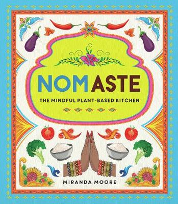 Nomaste: The Mindful Plant-Based Kitchen