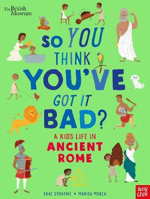 British Museum: So You Think You've Got It Bad? A Kid&...