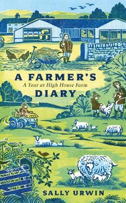 Farmer's Diary, A: A Year at High House Farm