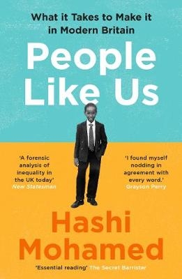 People Like Us: What it Takes to Make it in Modern Britain by Hashi Mohamed