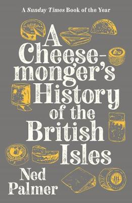 Cheesemonger's History of The British Isles, A
