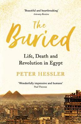Buried, The: Life, Death and Revolution in Egypt