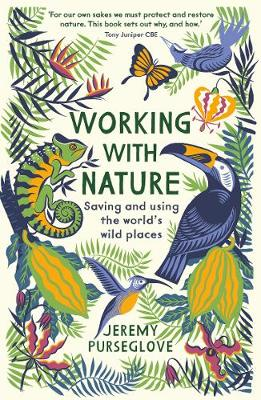 Working with Nature: Saving and Using the World's Wild...