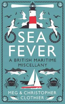 Sea Fever: A British Maritime Miscellany