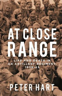 At Close Range: Life and Death in an Artillery Regiment, 193...