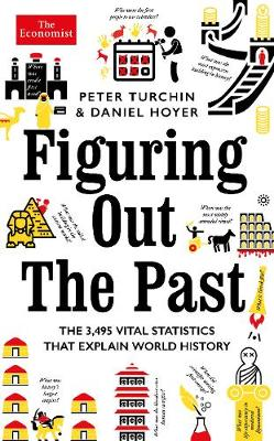 Figuring Out The Past: The 3,495 Vital Statistics that Explain World History