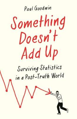 Something Doesn't Add Up: Surviving Statistics in a Number-Mad World