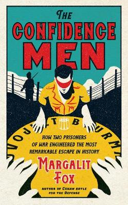 Confidence Men, The: How Two Prisoners of War Engineered the...