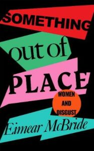 Signed Bookplate Edition: Something Out of Place: Women & Disgust