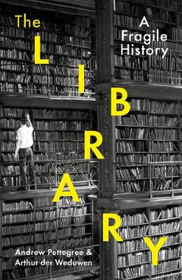 Library, The: A Fragile History