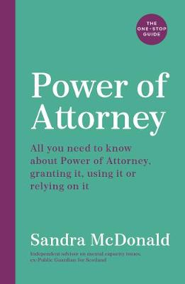 Power of Attorney: The One-Stop Guide: All you need to know ...
