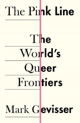 Pink Line, The: The World's Queer Frontiers