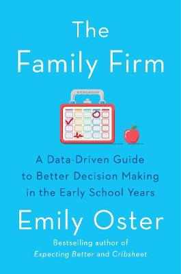 Family Firm, The: A Data-Driven Guide to Better Decision Mak...