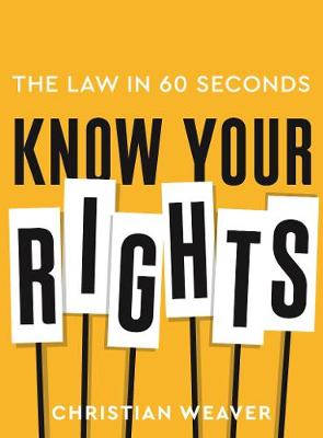 Know Your Rights: The Law in 60 Seconds