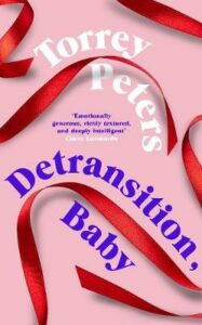 Detransition, Baby: Longlisted for the Women's Prize for Fiction 2021