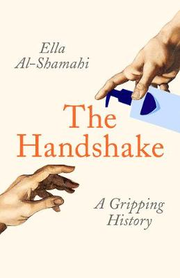 Handshake, The: A Gripping History