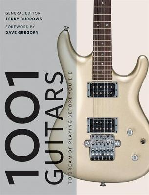 1001 Guitars to Dream of Playing Before You Die