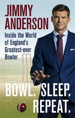 Bowl. Sleep. Repeat.: Inside the World of England's Gr...