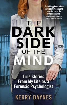 Dark Side of the Mind, The: True Stories from My Life as a F...