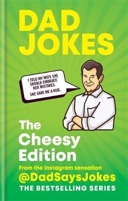 Dad Jokes: The Cheesy Edition: The perfect gift from the Ins...