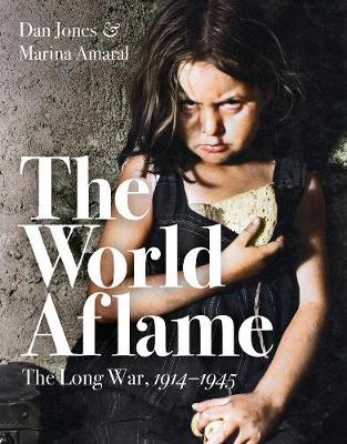 World Aflame, The: The Long War, 1914-1945