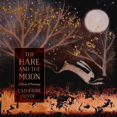 Hare and the Moon, The: A Calendar of Paintings