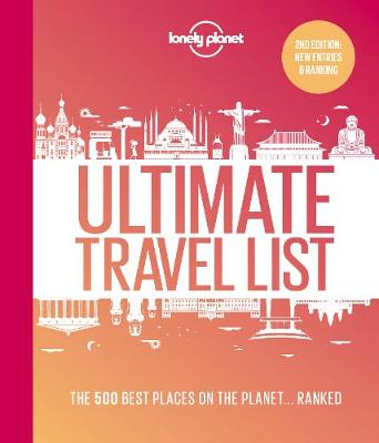 Lonely Planet's Ultimate Travel List 2: The Best Places on the Planet …Ranked