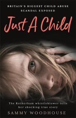 Just A Child: Britain's Biggest Child Abuse Scandal Ex...