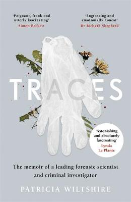 Traces: The memoir of a forensic scientist and criminal inve...