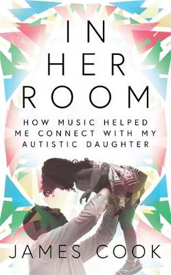 In Her Room: How Music Helped Me Connect With My Autistic Daughter