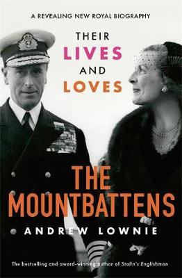 Mountbattens, The: Their Lives & Loves: The Sunday Times...