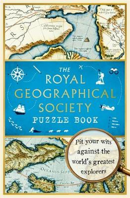 Royal Geographical Society Puzzle Book, The: Pit your wits a...
