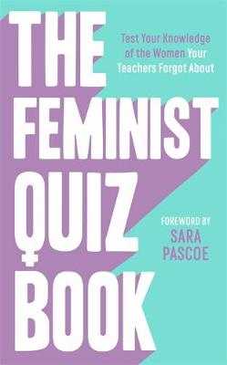 Feminist Quiz Book, The: Foreword by Sara Pascoe!