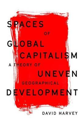 Spaces of Global Capitalism: A Theory of Uneven Geographical...