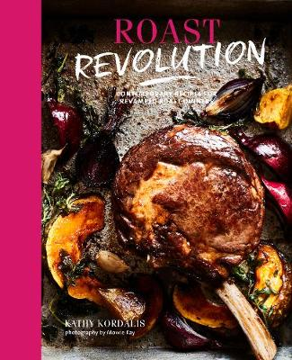 Roast Revolution: Contemporary Recipes for Revamped Roast Dinners