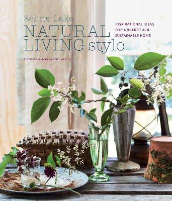 Natural Living Style: Inspirational Ideas for a Beautiful an...