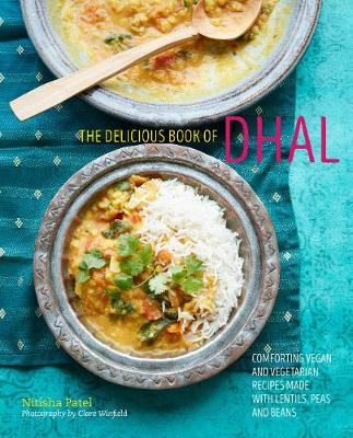 delicious book of dhal, The: Comforting Vegan and Vegetarian...