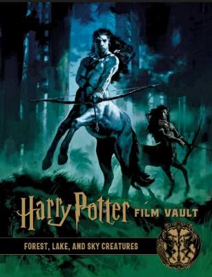Harry Potter: The Film Vault – Volume 1: Forest, Sky & Lake Dwelling Creatures