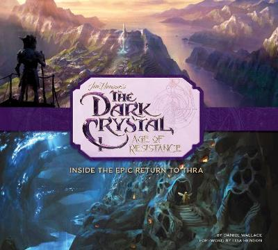 Art and Making of The Dark Crystal: Age of Resistance, The