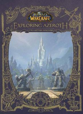 World of Warcraft: Exploring Azeroth – The Eastern Kingdoms: Exploring Azeroth – The Eastern Kingdoms