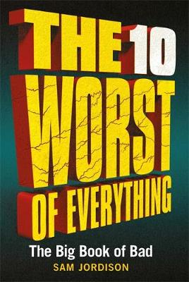 10 Worst of Everything, The: The Big Book of Bad
