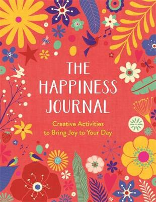 Happiness Journal, The: Creative Activities to Bring Joy to ...