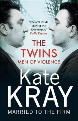 Twins – Men of Violence, The: The Real Inside Story of...