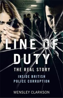 Line of Duty – The Real Story of British Police Corrup...