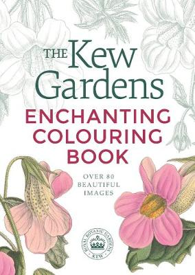 Kew Gardens Enchanting Colouring Book, The